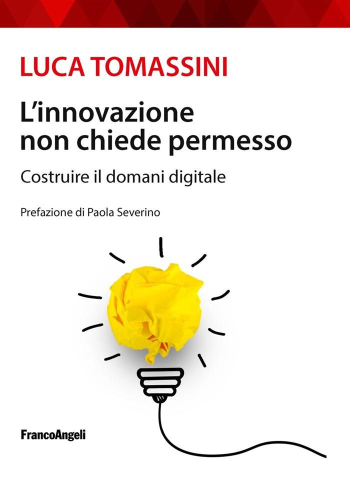 L'innovazione non chiede permesso